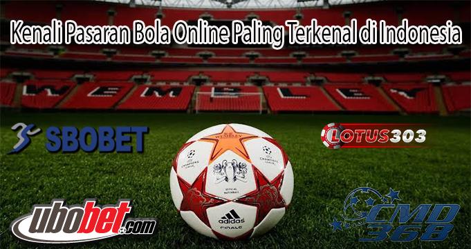 Kenali Pasaran Bola Online Paling Terkenal di Indonesia