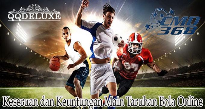 Keseruan dan Keuntungan Main Taruhan Bola Online