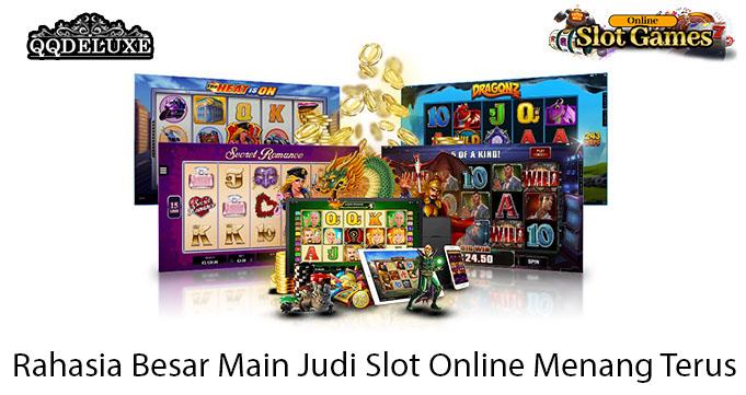 Rahasia Besar Main Judi Slot Online Menang Terus